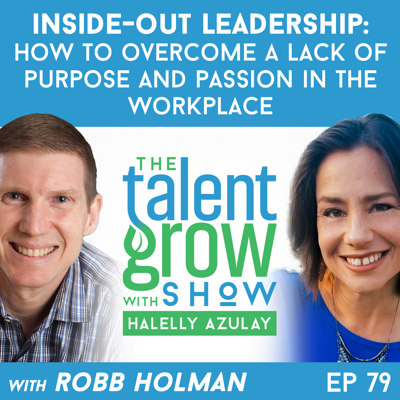TalentGrow Show EP 79 Robb Holman Square